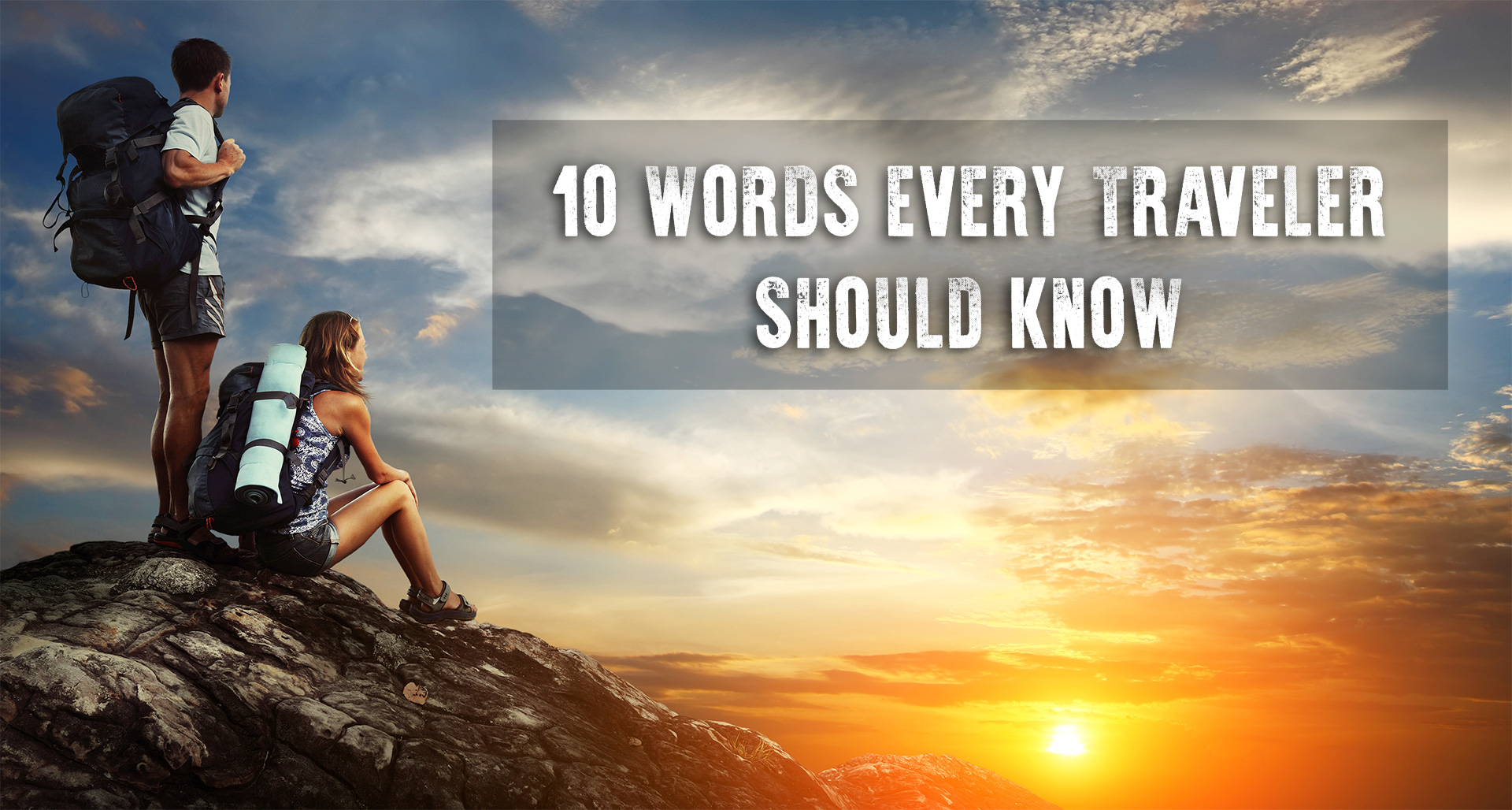 10 Words Every Traveler Should Know | Adventures365.in Blog
